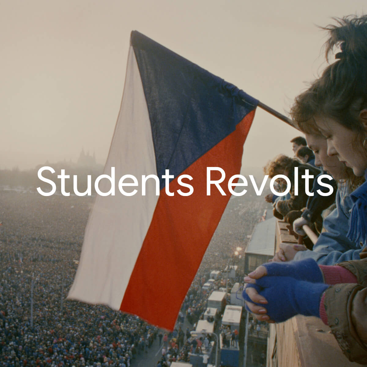 Google Arts & Culture - Students Revolts